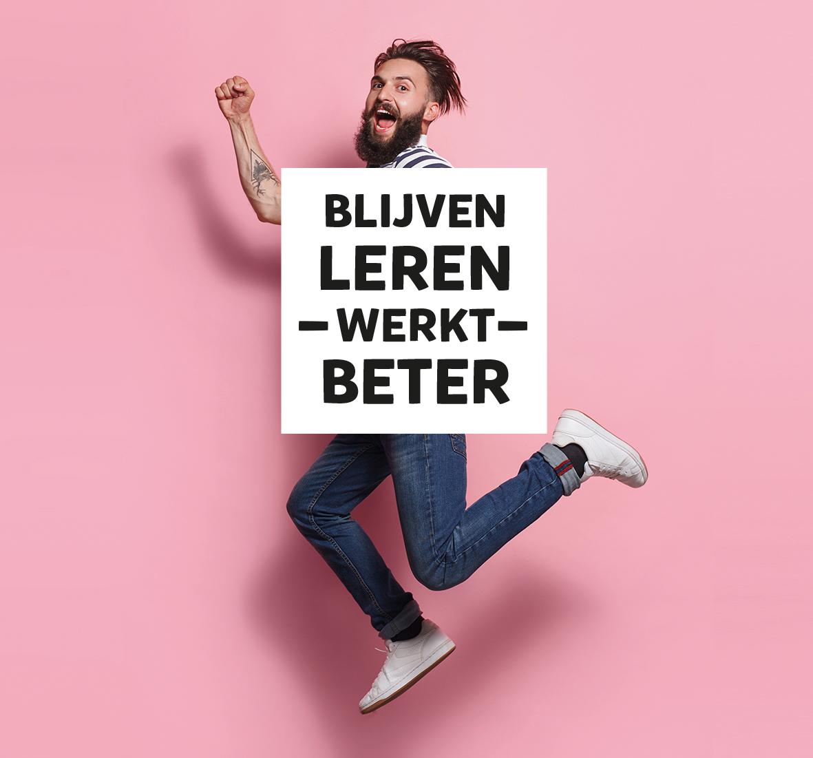 Copy 'Blijven leren werkt beter' campaign inspires people to never stop learning.